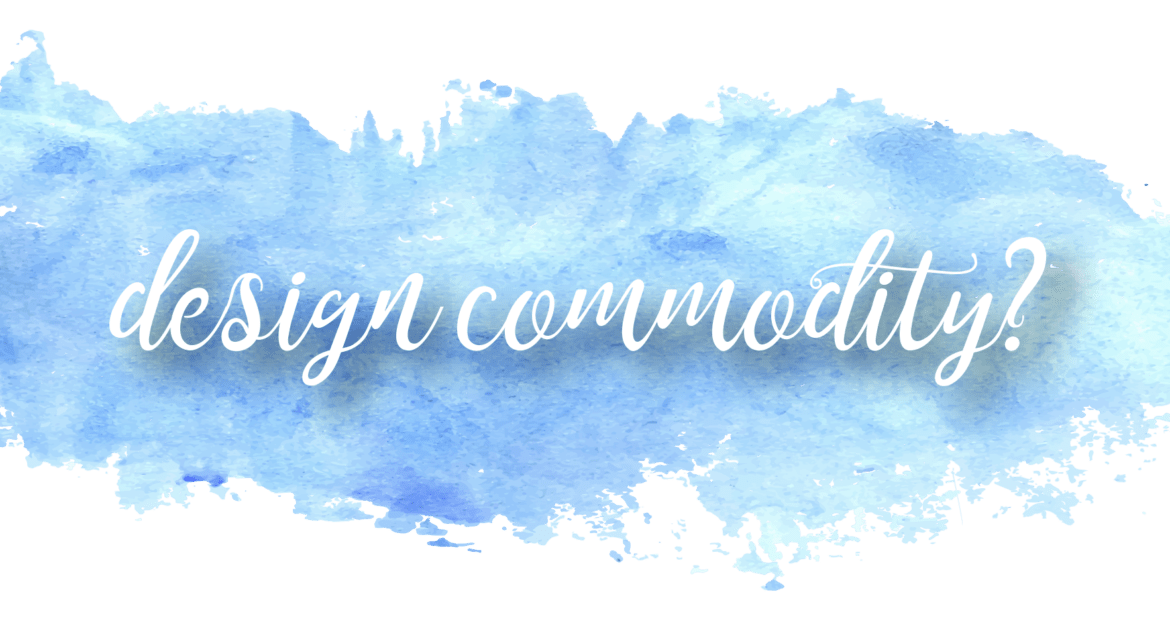 Design: Commodity or Critical Asset Blog Banner
