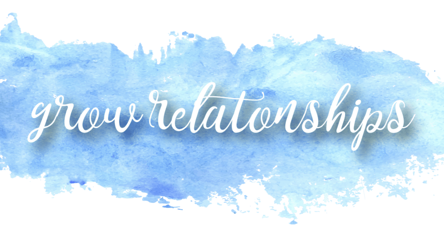 Grow Relationships